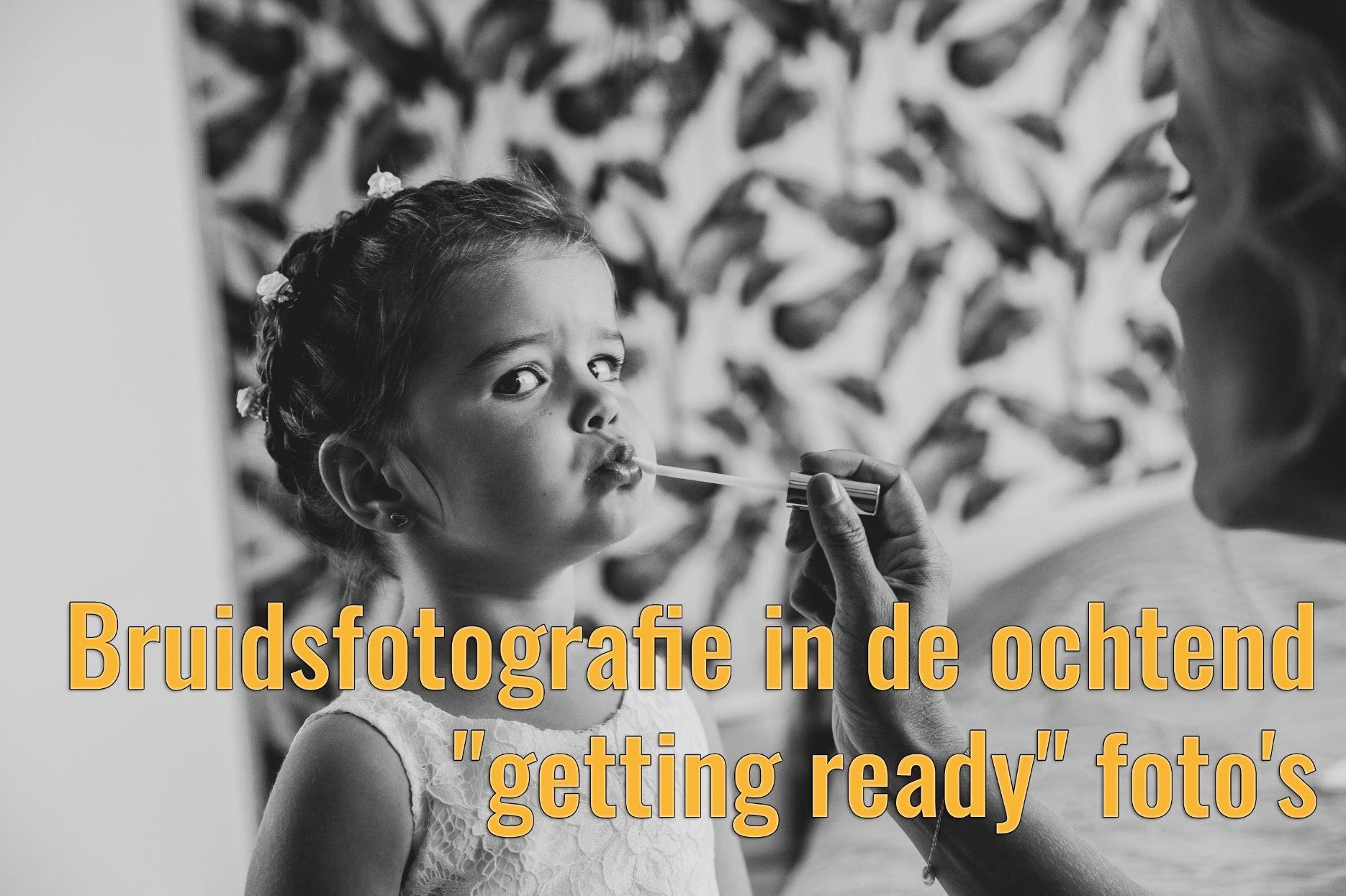 """Bruidsfotografie in de ochtend tijdens het klaarmaken – """"getting ready"""" foto's"""